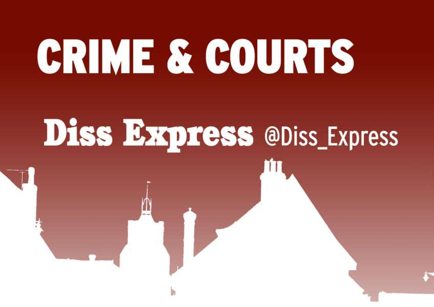 Latest Crime and Court News from the Diss Express, dissexpress.co.uk, @diss_express on Twitter